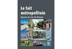 """Couverture """"Bassin de vie de Rouen, le fait métropolitain"""""""