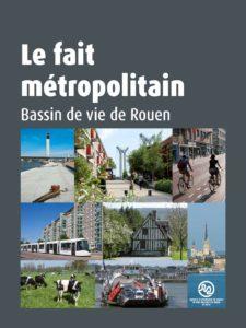 Le fait Métropolitain. Bassin de vie de Rouen. Couverture